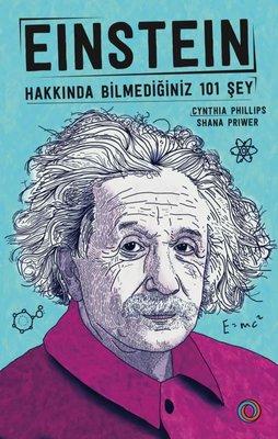 Einstein Hakkında Bilmediğiniz 101 Şey