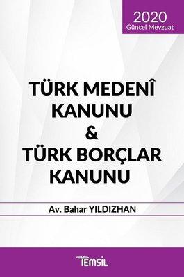 2020 Güncel Mevzuat Türk Medeni Kanunu ve Türk Borçlar Kanunu