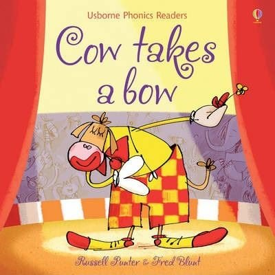 Cow Takes a Bow (Phonic Readers) (Phonic Stories)