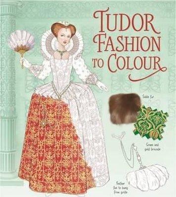 Tudor Fashion to Colour (Colouring Books) (Patterns to Colour)