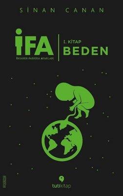 İFA:İnsanın Fabrika Ayarları 1.Kitap-Beden