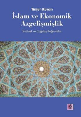 İslam ve Ekonomik Azgelişmişlik-Tarihsel ve Çağdaş Bağlantılar