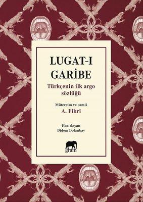 Lugat-ı Garibe: Türkçenin İlk Argo Sözlüğü