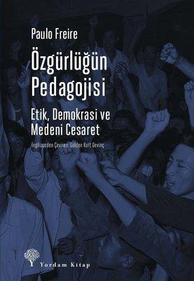 Özgürlüğün Pedagojisi-Etik Demokrasi ve Medeni Cesaret