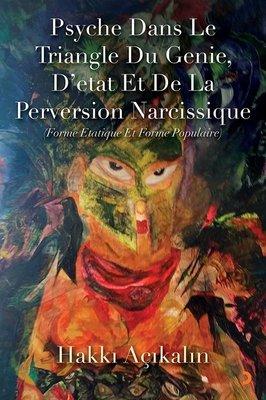 Psyche Dans Le Triangle Du Genie D'etat Et De La Perversion Narcissique