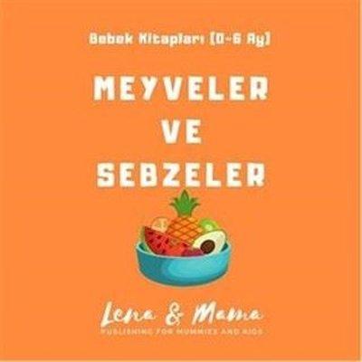 Meyveler ve Sebzeler: Bebek Kitapları 0-6 Ay