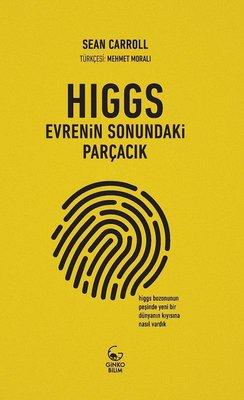 Higgs: Evrenin Sonundaki Parçacık