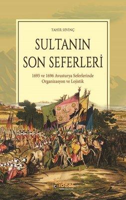 Sultanın Son Seferleri-1695 ve 1696 Avustırya Seferlerinde Organizasyon ve Lojistik
