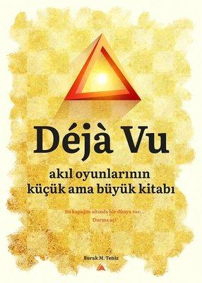Deja Vu-Akıl Oyunlarının Küçük Ama Büyük Kitabı