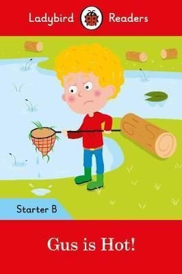 Gus is Hot!: Ladybird Readers Starter Level B