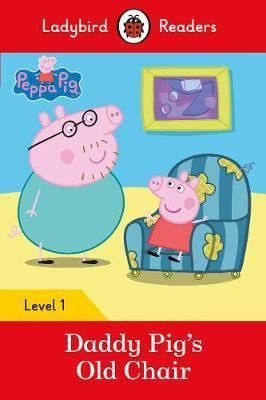 Peppa Pig: Daddy Pigs Old Chair - Ladybird Readers Level 1
