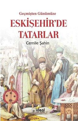 Geçmişten Günümüze Eskişehir'de Tatarlar