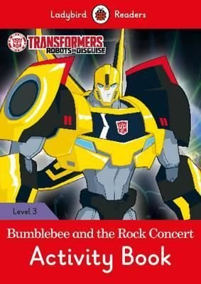 Transformers: Bumblebee and the Rock Concert Activity Book - Ladybird Readers Level 3
