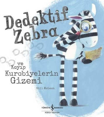 Dedektif Zebra ve Kayıp Kurabiyelerin Gizemi