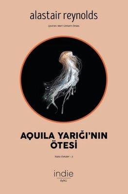 Aquila Yarığı'nın Ötesi: Toplu Öyküler-2