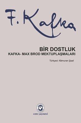 Bir Dostluk-Kafka-Max Brod Mektuplaşmaları