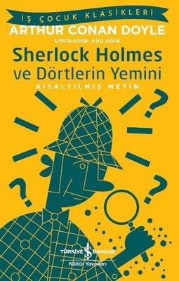 Sherlock Holmes ve Dörtlerin Yemini-Kısaltılmış Metin-İş Çocuk Klasikleri