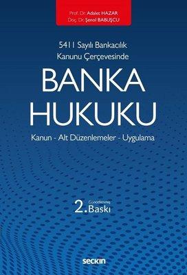 Banka Hukuku: Kanun-Alt Düzenlemeler-Uygulama