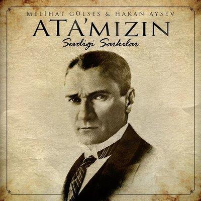 Ata'mızın Sevdiği Şarkılar