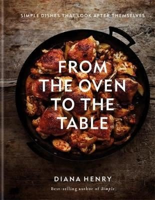 From the Oven to the Table: Simple dishes that look after themselve