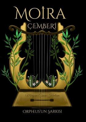 Moira Çemberi: Orpheus'un Şarkısı