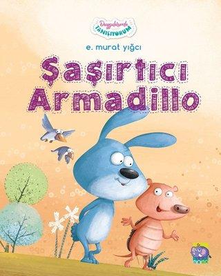 Şaşırtıcı Armadillo-Duygularımla Tanışıyorum Serisi 2