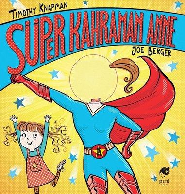 Süper Kahraman Anne