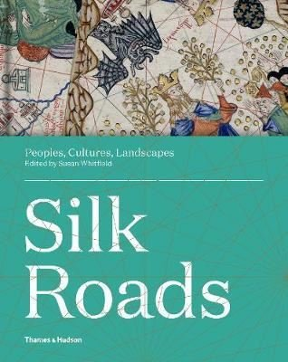 Silk Roads: Peoples Cultures Landscapes
