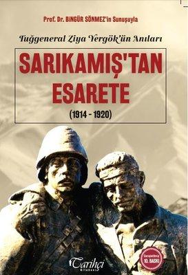 Sarıkamış'tan Esarete 1914-1920: Tuğgeneral Ziya Yergök'ün Anıları