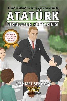 Atatürk-Bir Ulusun Kurtarıcısı