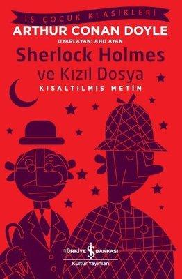 Sherlock Holmes ve Kızıl Dosya-Kısaltılmış Metin-İş Çocuk Klasikleri