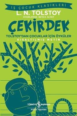 Çekirdek-Tolstay'dan Çocuklar için Öyküler-Kısaltılmış Metin-İş Çocuk Klasikleri