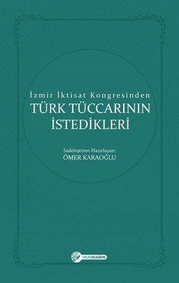 Türk Tüccarının İstedikleri-İzmir İktisat Kongresinden