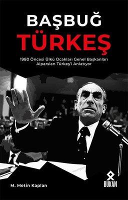 Başbuğ Türkeş-1980 Öncesi Ülkü Ocakları Genel Başkanları Alparslan Türkeş'i Anlatıyor