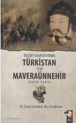 Ögeday Kaan Devrinde Türkistan ve Maveraünnehir