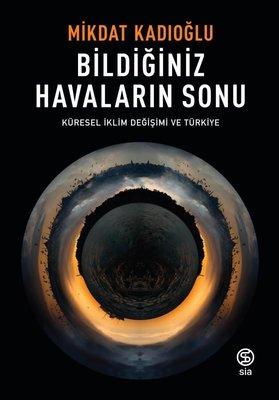 Bildiğiniz Havaların Sonu-Küresel İklim Değişimi ve Türkiye