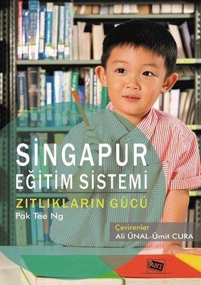 Singapur Eğitim Sistemi-Zıtlıkların Gücü