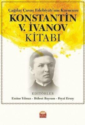 Çağdaş Çuvaş Edebiyatı'nın Kurucusu Konstantin V.İvanov Kitabı