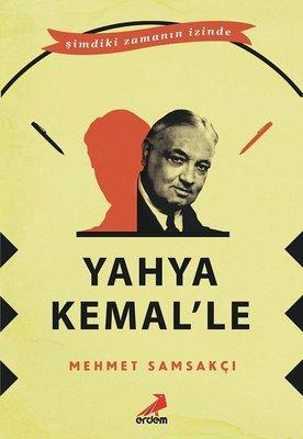 Yahya Kemal'le-Şimdiki Zamanın İçinde