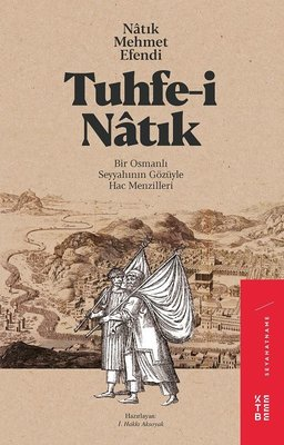 Tuhfe-i Natık-Bir Osmanlı Gözüyle Seyyahının Gözüyle Hac Menzileri