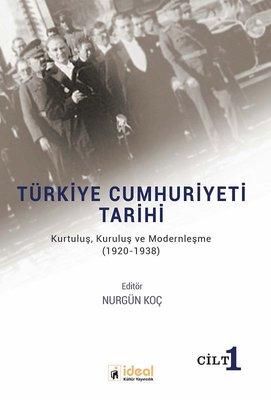 Türkiye Cumhuriyeti Tarihi-KurtuluşKuruluş ve Modernleşme 1920-1938