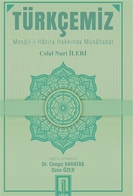 Türkçemiz: Mesail-i Hazıra Hakkında Musahabat