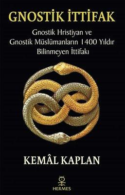 Gnostik İttifak-Gnostik Hristiyan ve Gnostik Müslümanların 1400 Yıldır Bilinmeyen İttifakı