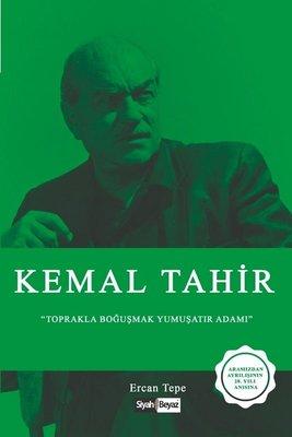 Kemal Tahir-Toprakla Boğuşmak Yumuşatır Adamı
