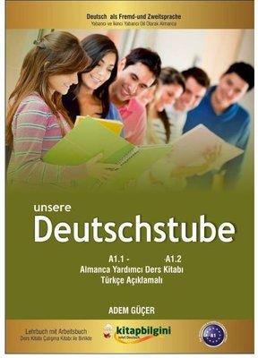 Unsere Deutschstube A1-A2 Almanca Yardımcı Ders Kitabı-Türkçe Açıklamalı