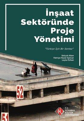 İnşaat Sektöründe Proje Nasıl Yönetilir?-Türkiye'nin Projeleri