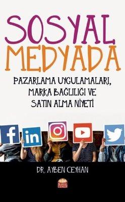 Sosyal Medyada Pazarlama Uygulamları Marka Bağlılığı ve Satın Alma Niyeti