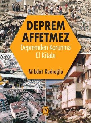 Deprem Affetmez-Depremden Korunma El Kitabı