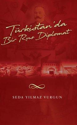 Türkistan'da Bir Rus Diplomat