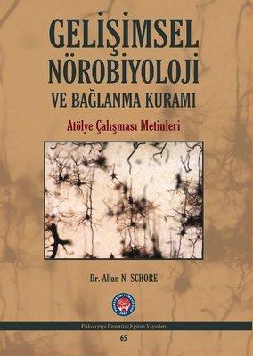 Gelişimsel Nörobiyoloji ve Bağlanma Kuramı-Atölye Çalışması Metinleri
